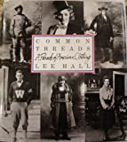 Common Threads: A Parade of American Clothing by Hall, Lee (1992) Hardcover