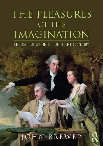 The Pleasures of the Imagination: English Culture in the Eighteenth Century (English Edition)