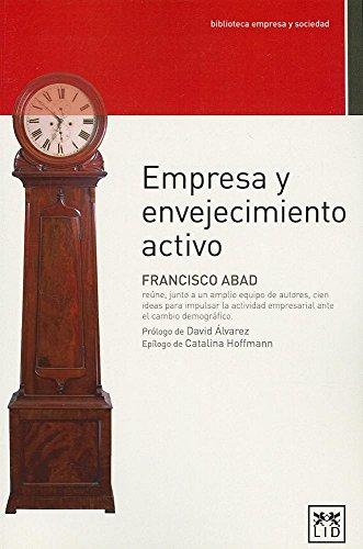 Empresa y envejecimiento activo (biblioteca empresa y sociedad)