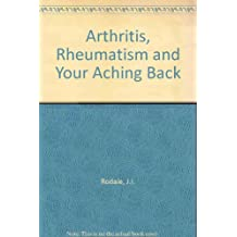 Arthritis, Rheumatism and Your Aching Back