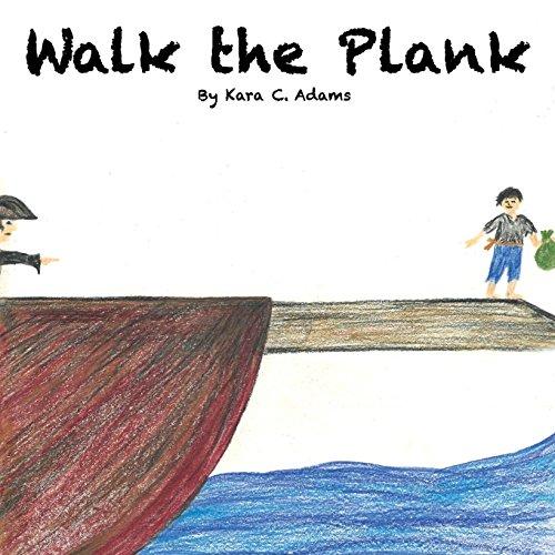 Walk The Plank (The Little Yogi) por Kara C Adams