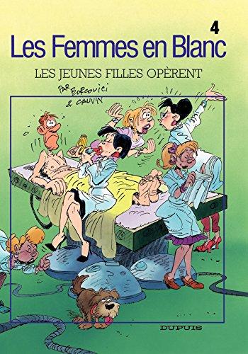 Les Femmes en Blanc – tome 4 - LES JEUNES FILLES OPERENT par Cauvin