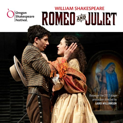 Romeo and Juliet: Oregon Shakespeare Festival Audio Theater [Dramatized]  Audiolibri