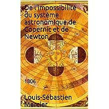 De l'impossibilité du système astronomique de Copernic et de Newton: 1806
