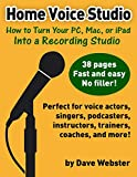 Home Voice Studio: How to Turn Your PC, Mac, or iPad Into a Recording Studio (English Edition)