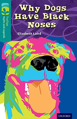 Oxford Reading Tree TreeTops Myths and Legends: Level 16: Why Dogs Have Black Noses