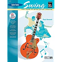Guitar Roots -- Swing: The Roots of Great Guitar Playing, Book & CD by Paul Howard (1-Mar-2002) Paperback