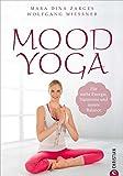 Yoga-Übungen: Mood Yoga. Für mehr Energie, Harmonie und innere Balance. Mit Entspannungsübungen und Atemtechniken aus dem Yoga den Stimmungen des Alltags entgegenwirken – für mehr Wohlbefinden.