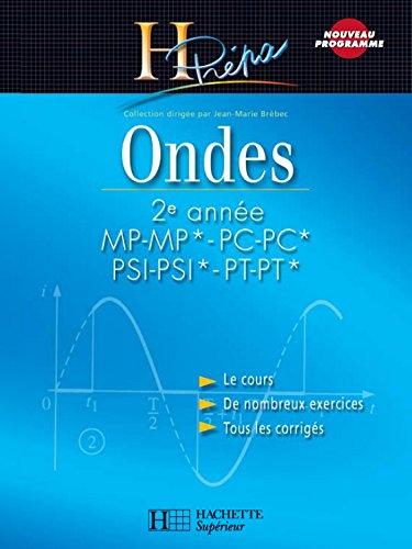 Ondes 2e anne MP-MP*/PC-PC*/PSI-PSI*/PT-PT* : Cours avec exercices corrigs (H Prpa Physique)