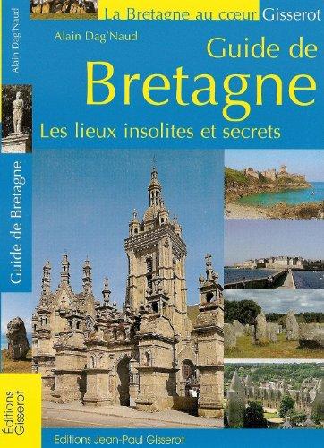 Guide de Bretagne : Les lieux insolites et secrets