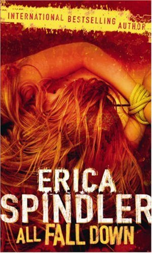 ALL FALL DOWN (MIRA) by ERICA SPINDLER (2007) Paperback