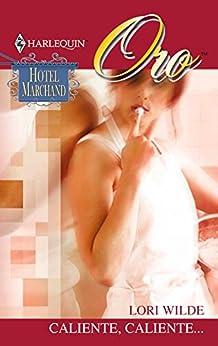 Caliente, caliente...: Hotel Marchand (6) (Harlequin Sagas) de [Wilde, Lori]