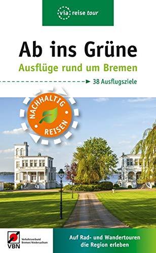 Ab ins Grüne - Ausflüge rund um Bremen: Auf Rad- und Wandertouren die Region erleben