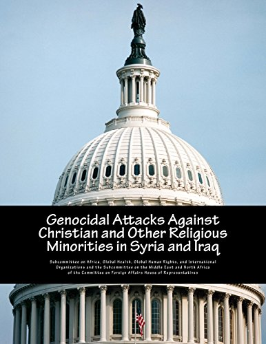 Genocidal Attacks Against Christian and Other Religious Minorities in Syria and Iraq