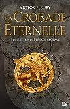 La Croisade éternelle, T1 : La Prêtresse esclave