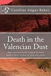Death in the Valencian Dust: Hope and heartache trapped beneath Spain's fiery surface of calm and chaos