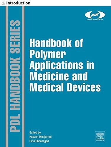 Handbook of Polymer Applications in Medicine and Medical Devices: 1. Introduction (Plastics Design Library) (English Edition) por Kayvon Modjarrad