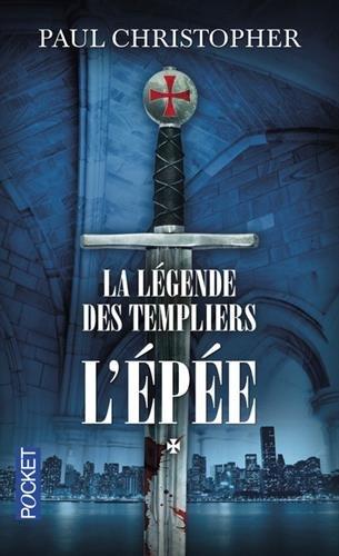 La Légende des Templiers - tome 1 : L'épée (1)