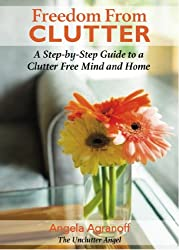 Freedom From Clutter: A Step-by-Step Guide to a Clutter Free Mind and Home (English Edition)