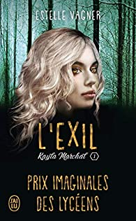 Kayla Marchal, tome 1 : L'exil par Estelle Vagner