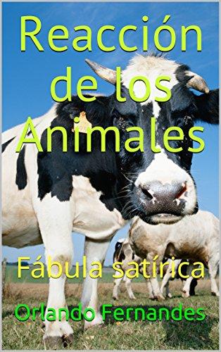 Reacción de los Animales: Fábula satírica (Reino de los Animales nº 3) por Orlando Fernandes