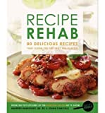 [(Recipe Rehab: 80 Delicious Recipes That Slash the Fat, Not the Flavor)] [Author: JoAnn Cianciulli] published on (June, 2013)
