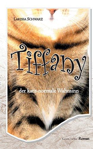 Tiffany: Der katz-normale Wahnsinn