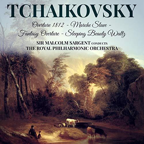 Tchaikovsky: Overture 1812 - Marche Slave - Fantasy Overture - Sleeping Beauty Waltz