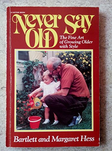 Never Say Old