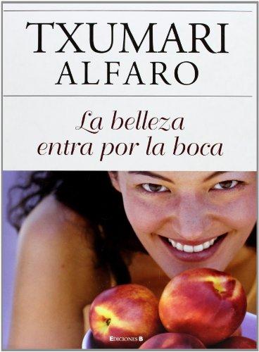 LA BELLEZA ENTRA POR LA BOCA (LIBROS ILUSTRADOS AD) por Txumari Alfaro