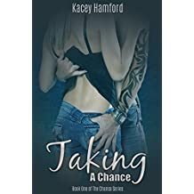 Taking A Chance: Kacey Hamford (Chance Series Book 1)