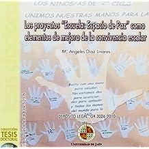 """Los proyectos """"Escuela: Espacio de Paz"""" como elementos de mejora de la convivencia escolar (CD Tesis)"""