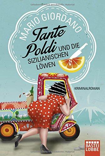 Preisvergleich Produktbild Tante Poldi und die sizilianischen Löwen: Kriminalroman (Sizilienkrimi, Band 1)