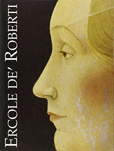 Ercole De Roberti. Catalogo