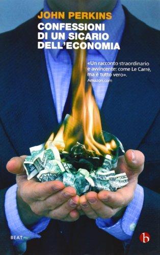 Confessioni di un sicario dell'economia. La costruzione dell'impero americano nel racconto di un insider