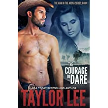 The Courage to Dare: Sizzling Romantic Suspense (The Man in the Arena Book 1) (English Edition)