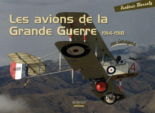 Les avions de la Grande Guerre 1914-1918