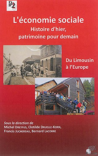 L'économie sociale, histoire d'hier, patrimoine pour demain : Du Limousin à l'Europe