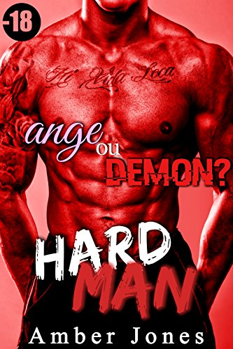HARD MAN: Ange ou Démon ?  (-18) + Histoire BONUS: (Nouvelle Érotique, Domination, Alpha Male, Tabou, Interdit, New Romance Adulte) par Amber Jones