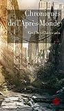 Chroniques de l'Après-Monde: Roman de science-fiction post-apocalyptique (Littératures)