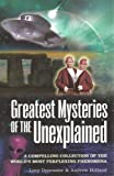 Greatest Mysteries of the Unexplained: A Compelling Collection of the World's Most Perplexing Phenomena (Popular Reference)