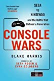 Front cover for the book Console Wars: Sega, Nintendo, and the Battle that Defined a Generation by Blake J. Harris