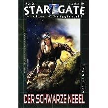 STAR GATE 155-156: Der schwarze Nebel: »Er ist der Nebel des Todes – und des Lebens!« (STAR GATE - das Original)