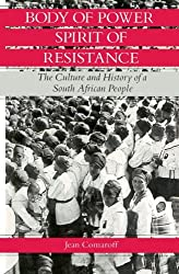 Body of Power, Spirit of Resistance: The Culture and History of a South African People by Jean Comaroff (1985-06-15)