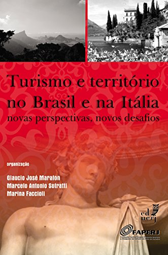 Turismo e território no Brasil e na Itália: novas perspectivas, novos desafios (Portuguese Edition) por Glaucio José Marafon