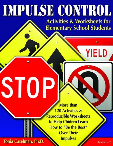 Impulse Control: Activities and Worksheets for Elementary Students, Grades 1-5