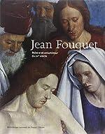 Jean Fouquet - Peintre et enlumineur du XVe siècle de F. Avril