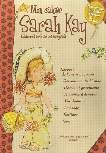 Mon cahier Sarah Kay Maternelle Grande section 5 ans : Conforme aux programmes scolaires de Madeleine Cardosi (30 avril 2010) Broché