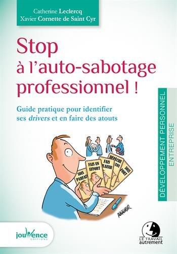 Stop  l'auto-sabotage professionnel ! Guide pratique pour identifier ses drivers et en faire des atouts