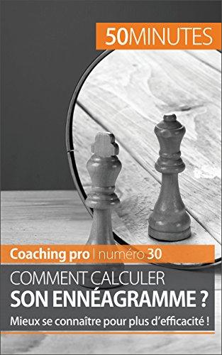 Comment calculer son ennéagramme ?: Mieux se connaître pour plus d'efficacité ! (Coaching pro t. 30) par Valérie Debruche